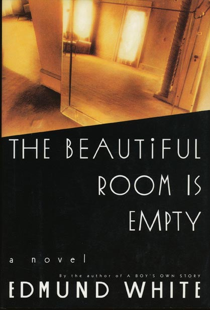 Edmund White The Beautiful Room Is Empty