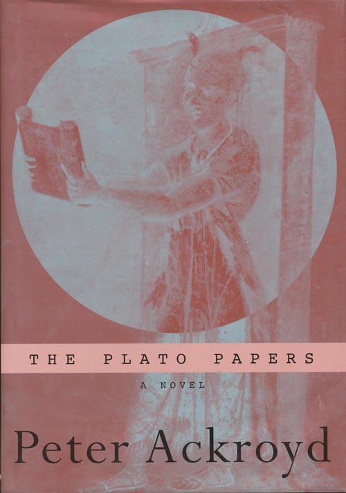 The Plato Papers. Peter Ackroyd.
