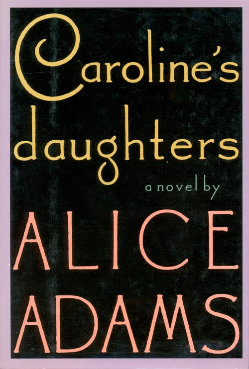 Caroline's Daughters. Alice Adams.