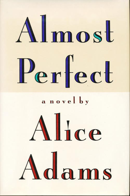 Almost Perfect. Alice Adams.