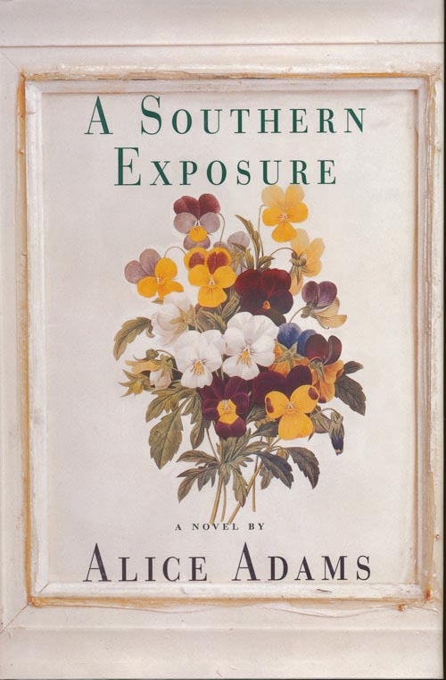 A Southern Exposure. Alice Adams, Alfred a. Knopf.