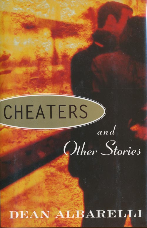 Cheaters and Other Stories. Dean Albarelli.
