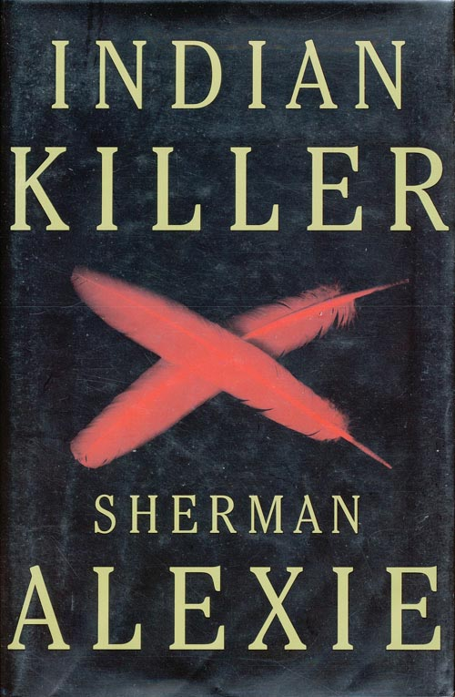 Indian Killer. Sherman Alexie.
