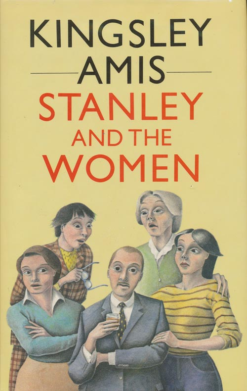 Stanley and the Women. Kingsley Amis.