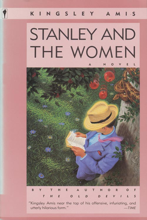 Stanley and the Women: A Novel. Kingsley Amis.