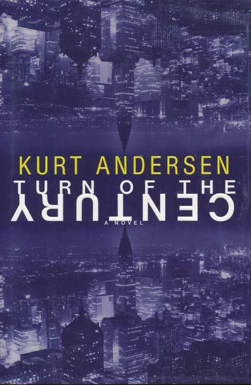 Turn of the Century. Kurt Anderson.