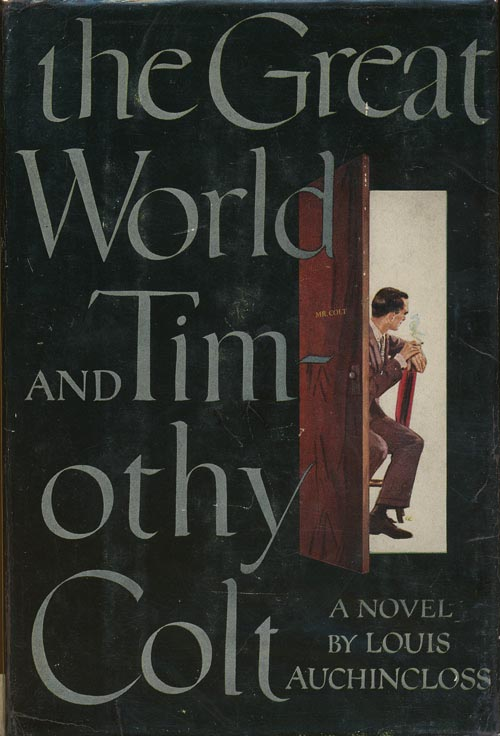 The Great World and Timothy Colt. Louis Auchincloss.