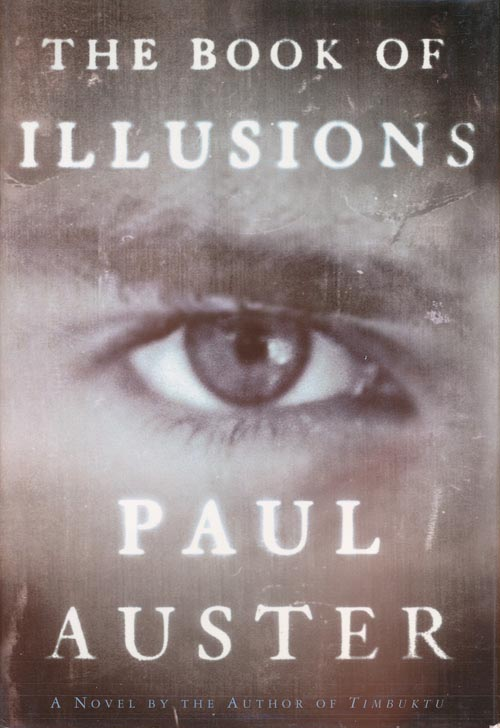 The Book of Illusions : A Novel. Paul Auster.