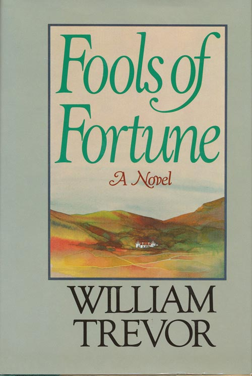 Fools of Fortune. William Trevor.