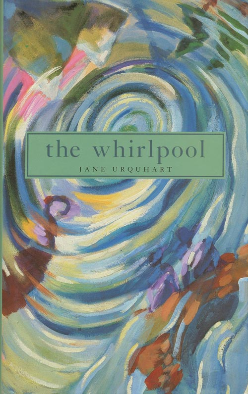 The Whirlpool. Jane Urquhart.