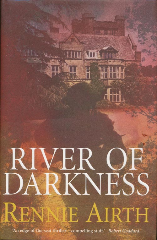 River of Darkness. Rennie Airth.