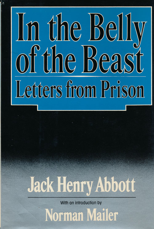 In the Belly of the Beast Letters from Prison. Jack Henry Abbott.