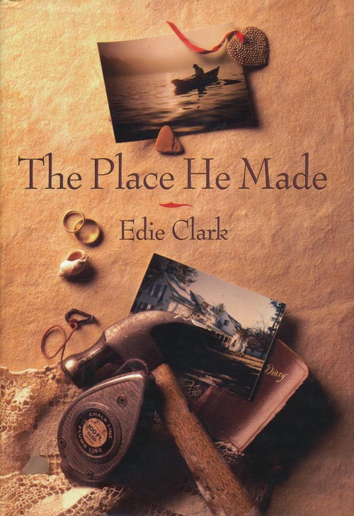 The Place He Made. Edie Clark.