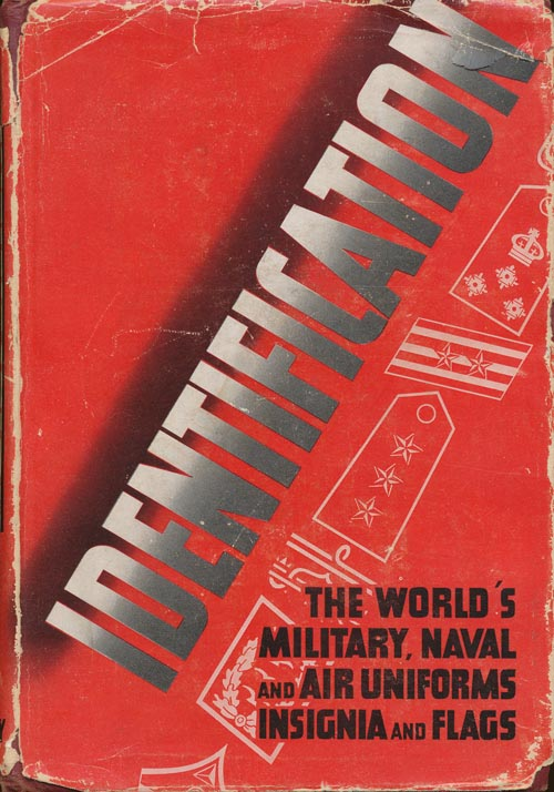 Identification The World's Military, Naval and Air Uniforms, Insignia and Flags