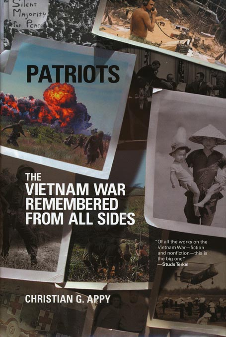 Patriots The Vietnam War Remembered from All Sides. Christian G. Appy.