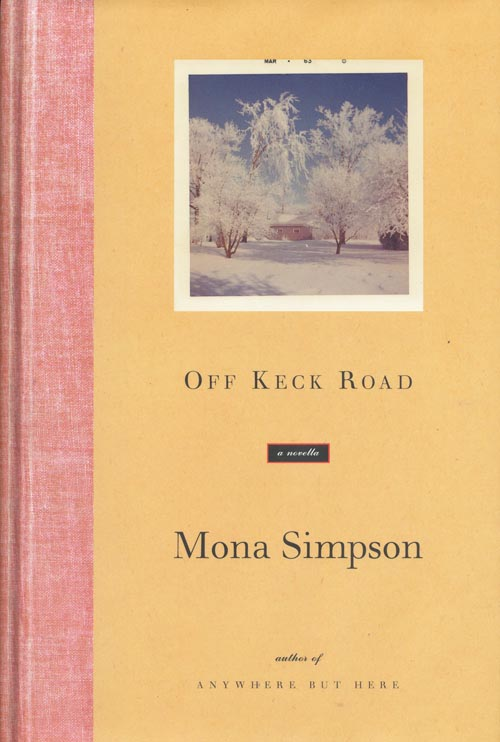 Off Keck Road. Mona Simpson.
