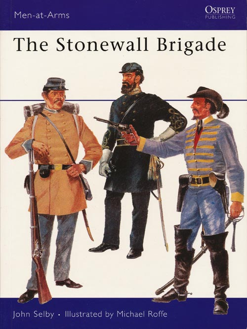 The Stonewall Brigade. John Selby.
