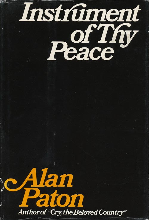 Instrument of Thy Peace. Alan Paton.