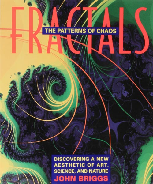 Fractals The Patterns of Chaos. John Briggs.