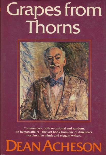 Grapes from Thorns. Dean Acheson.