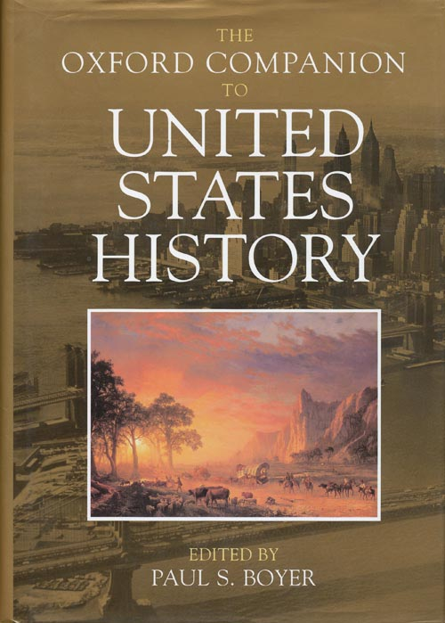 The Oxford Companion to United States History. Paul S. Boyer.