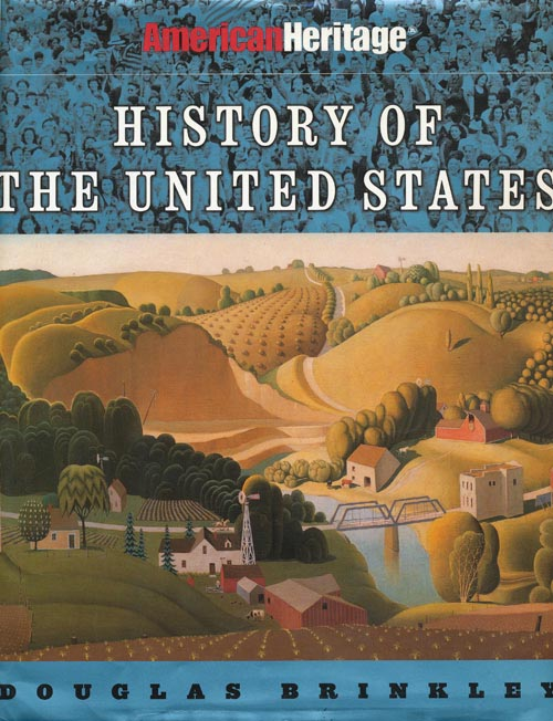 American Heritage History of the United States. Douglas Brinkley.