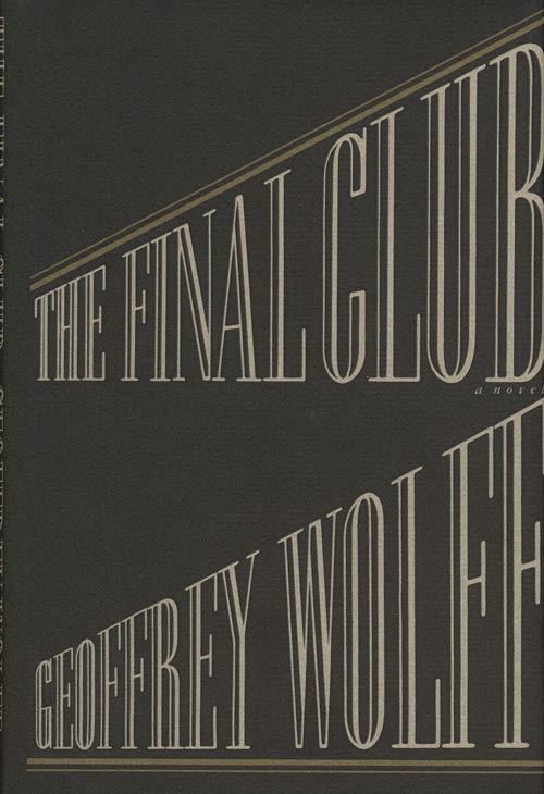 The Final Club. Geoffrey Wolff.
