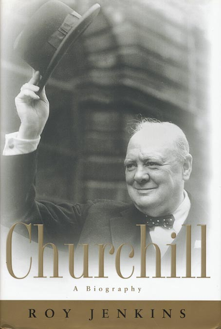 Churchill A Biography. Roy Jenkins.
