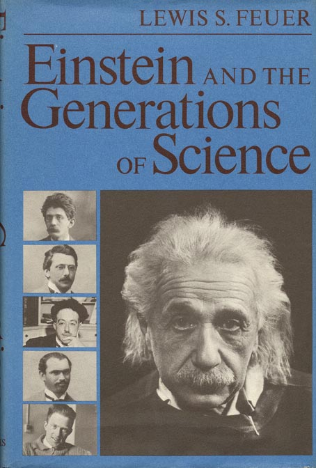 Einstein And The Generations Of Science Lewis S Feuer First Edition