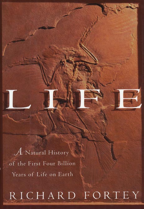 Life A Natural History of the First Four Billion Years of Life on Earth. Richard Fortey.