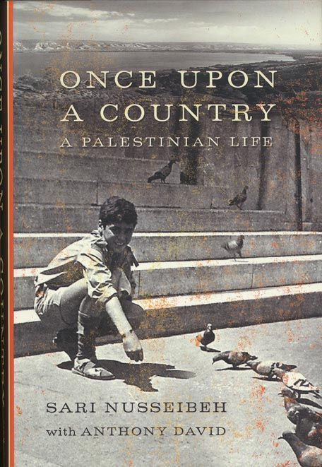 Once Upon a Country A Palestinian Life. Sari Nusseibeh, Anthony David.