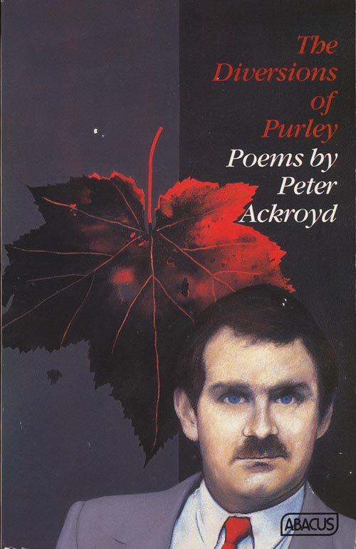 The Diversions of Purley And Other Poems. Peter Ackroyd.