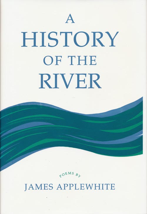 History of the River. James Applewhite.