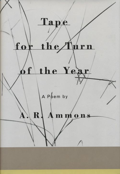 Tape for the Turn of the Year. A. R. Ammons.