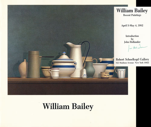 William Bailey: Recent Paintings, April 3-May 4, 1982. William Bailey.