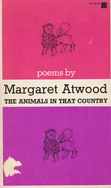 The Animals in That Country. Margaret Atwood.