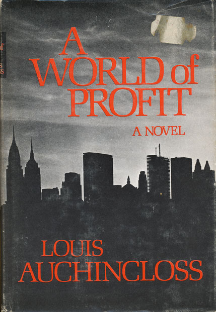 A World of Profit. Louis Auchincloss.