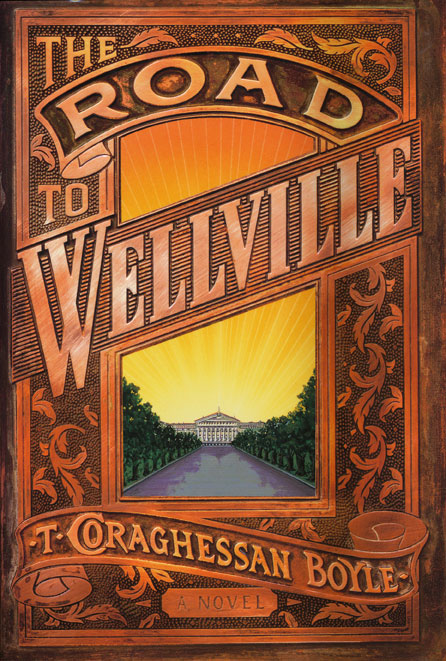 The Road to Wellville. T. C. Boyle.