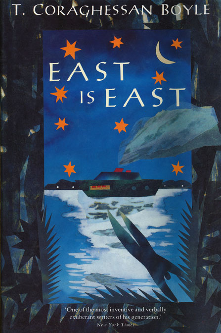 East is East. T. C. Boyle.