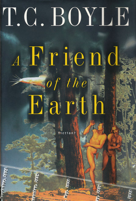 A Friend of the Earth. T. C. Boyle.