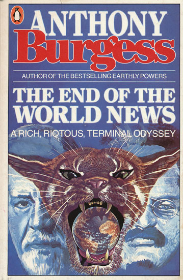 The End of the World News. Anthony Burgess.