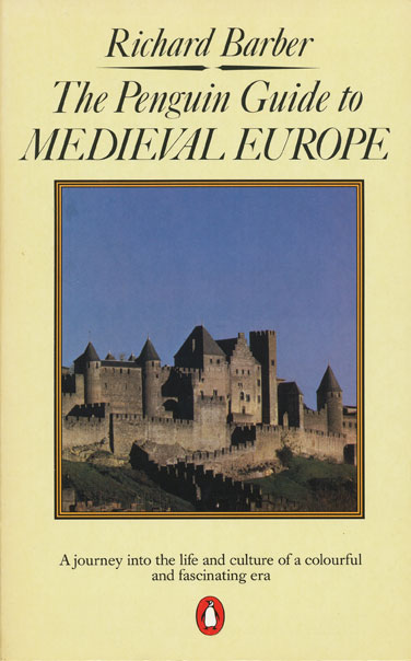 The Penguin Guide to Medieval Europe. Richard Barber.