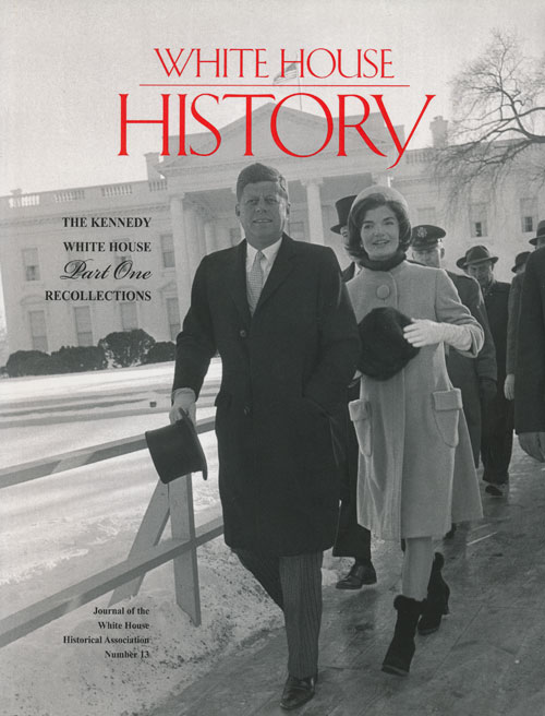 White House History The Kennedy White House; Part One: Recollections