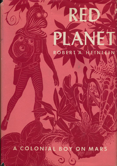 Red Planet: A Colonial Boy on Mars. Robert A. Heinlein.