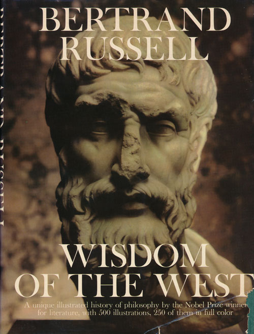 Wisdom of the West A Historical Survey of Western Philosophy in its Social and Political Settings. Bertrand Russell, Paul Foulkes.