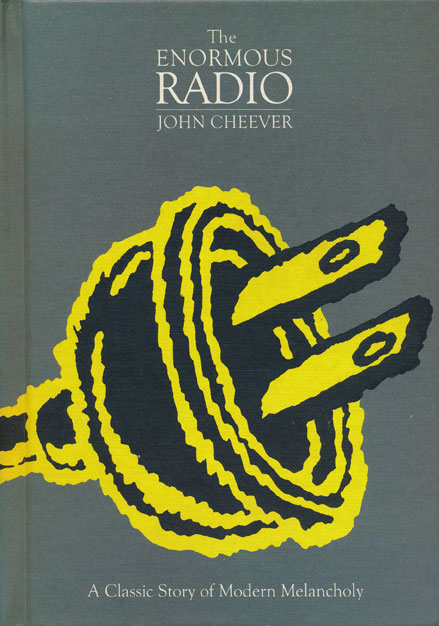 The Enormous Radio A Classic Story of Modern Melancholy. John Cheever.