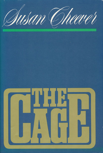 The Cage. Susan Cheever.