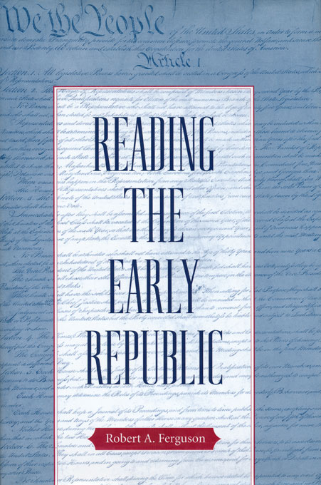 Reading the Early Republic. Robert A. Ferguson.