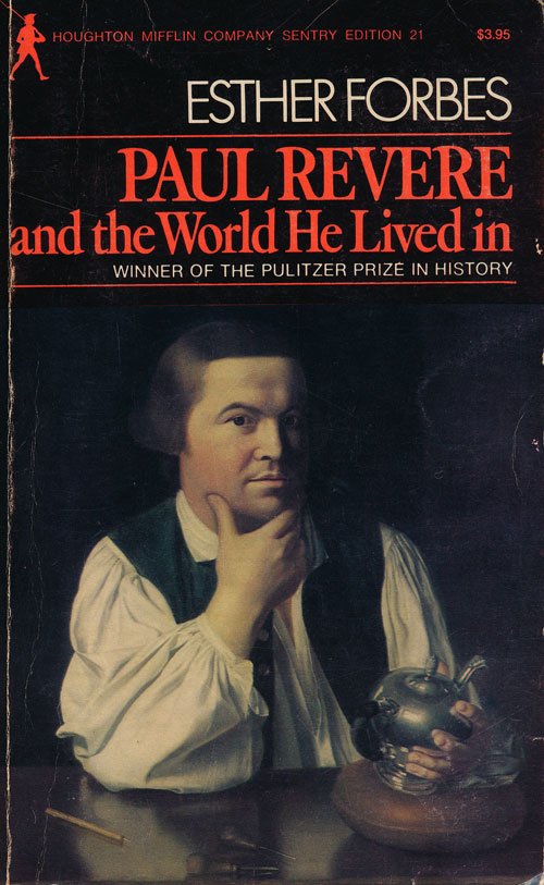 Paul Revere and the World He Lived In. Esther Forbes.