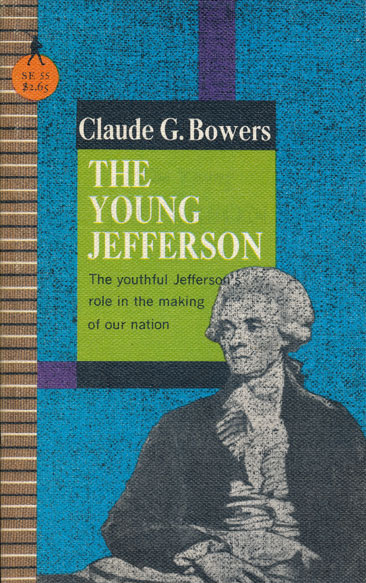 The Young Jefferson 1743 - 1789. Claude G. Bowers.